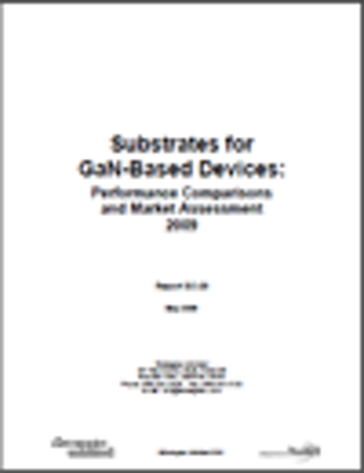 GaN Substrates: Performance Comparisons and Market Assessment - 2009